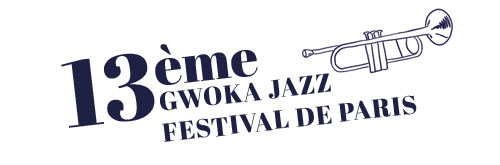 GWOKA JAZZ FESTIVAL - le New Morning PARIS